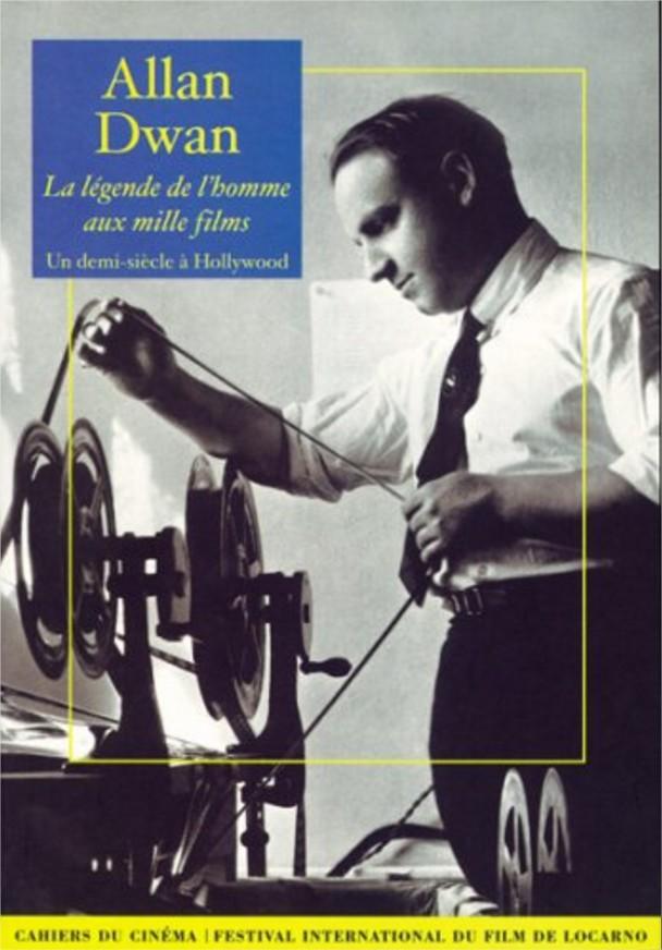 Allan Dwan La légende de l'homme aux mille films