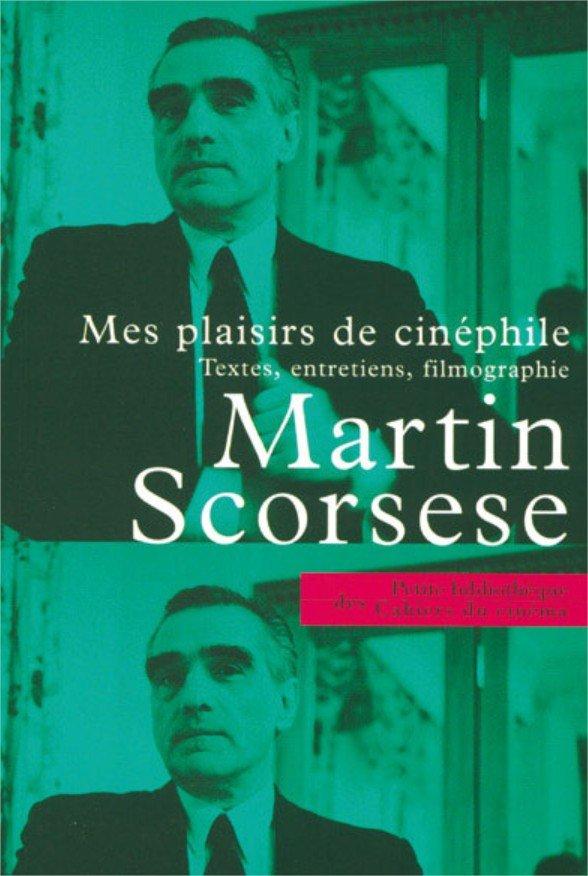 LIVRE Martin Scorsese mes plaisirs de cinéphile
